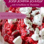Rote Rüben Risotto mit Schafkäse und Thymian